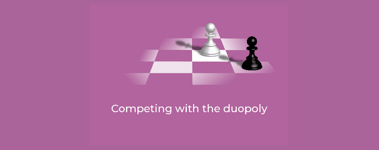 Competing with the duopoly