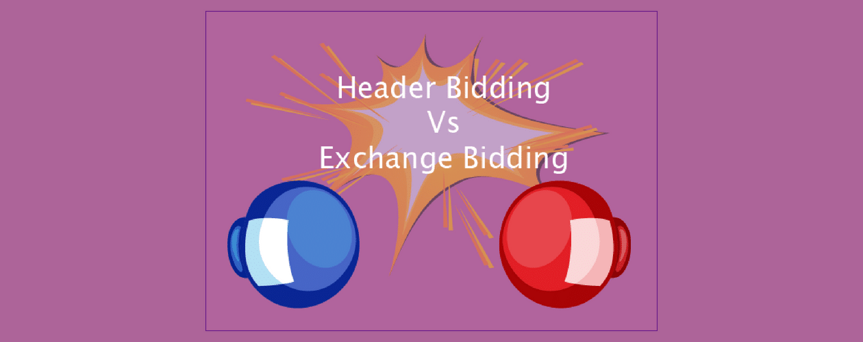 Header Bidding Vs Exchange Bidding