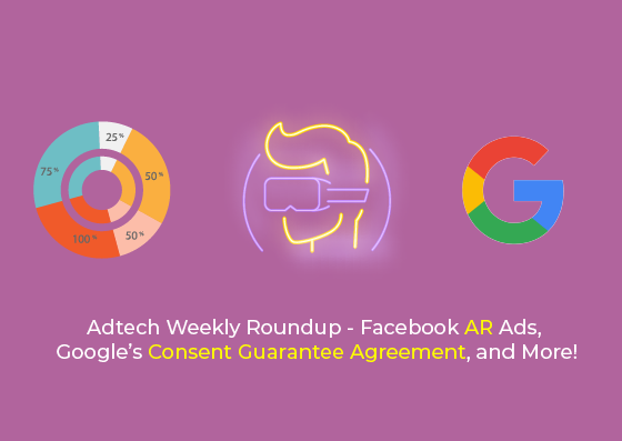 Weekly Roundup: Facebook's Ad Plans, Google's Consent Agreement, and more.