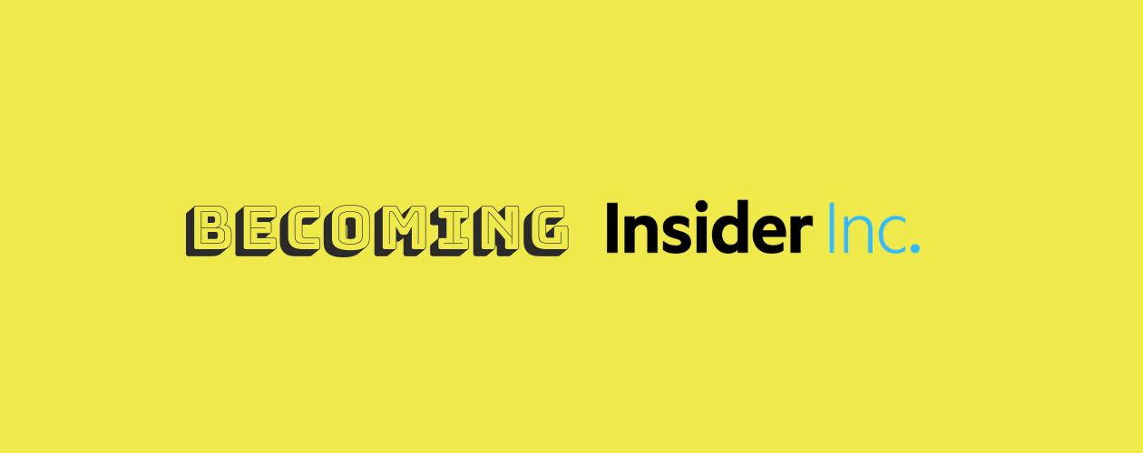 Becoming the Insider Inc.