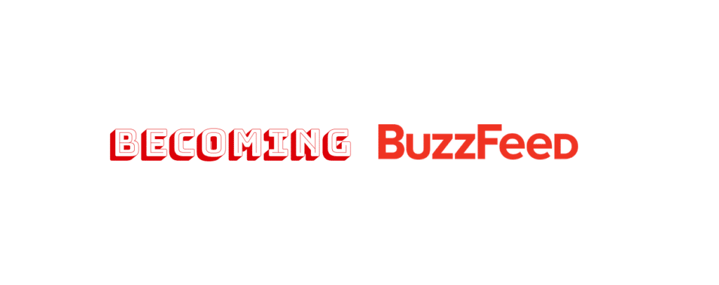 Becoming the Buzzfeed