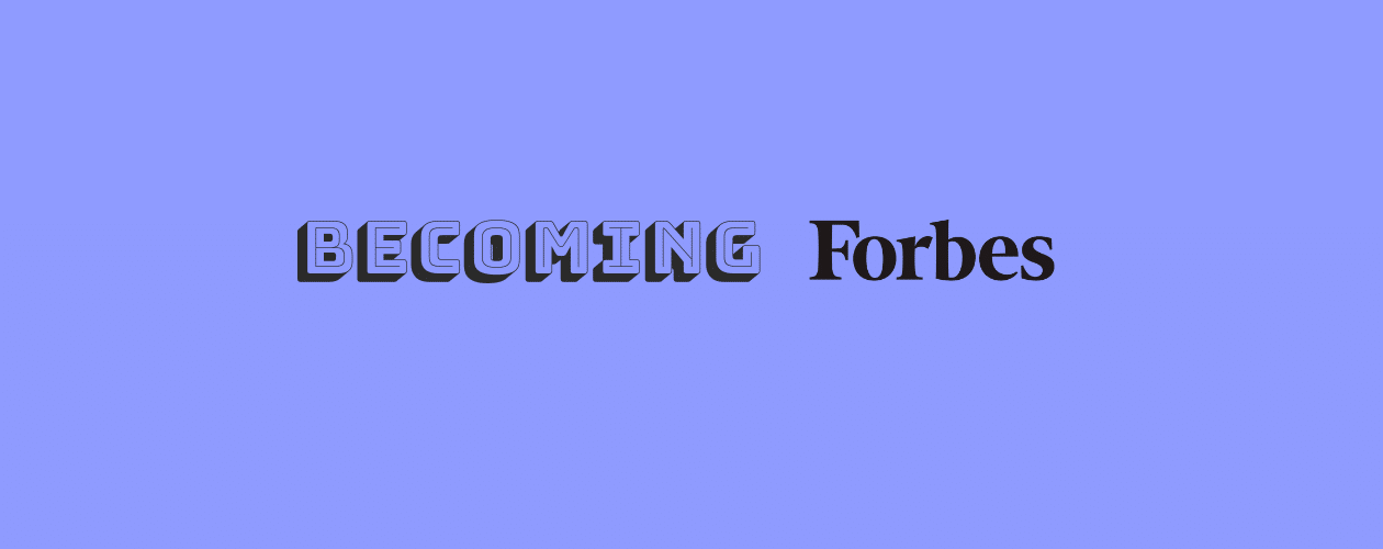 Becoming the Forbes