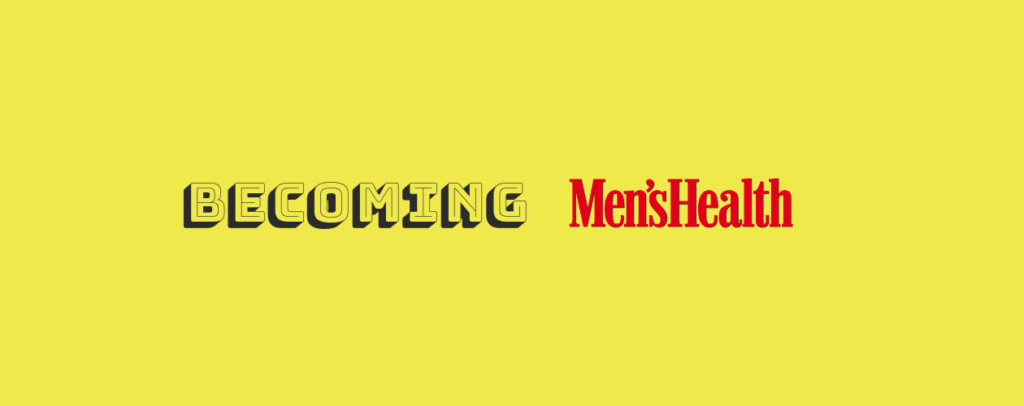 Becoming Men's Health