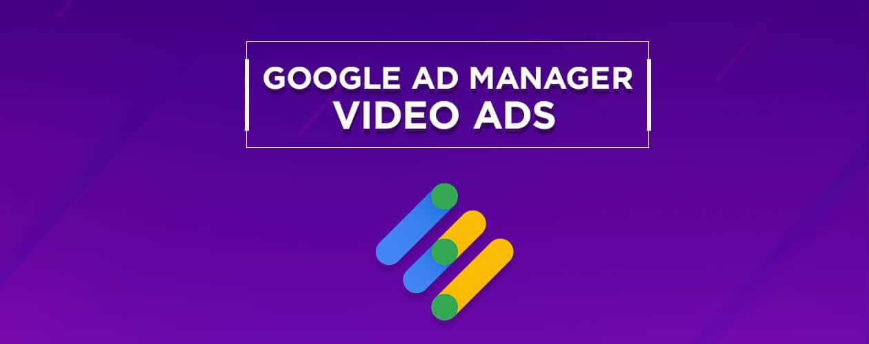 Google Ad Manager Video Ads