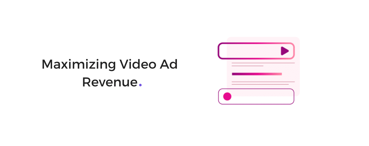 Programmatic Video Ad Revenue