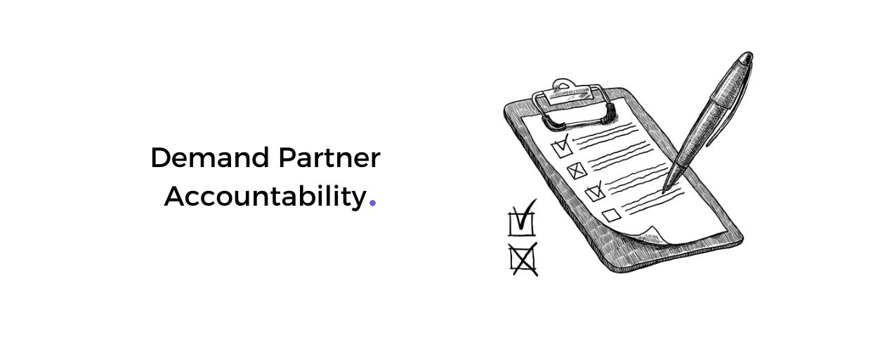Demand Partner Accountability
