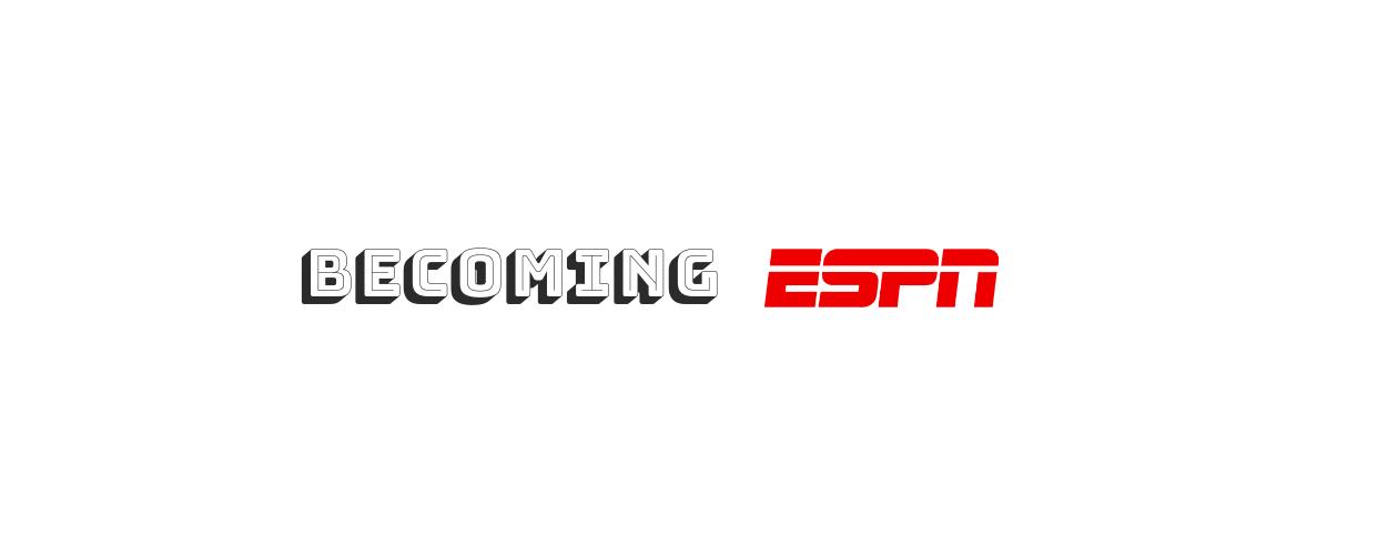 Becoming ESPN