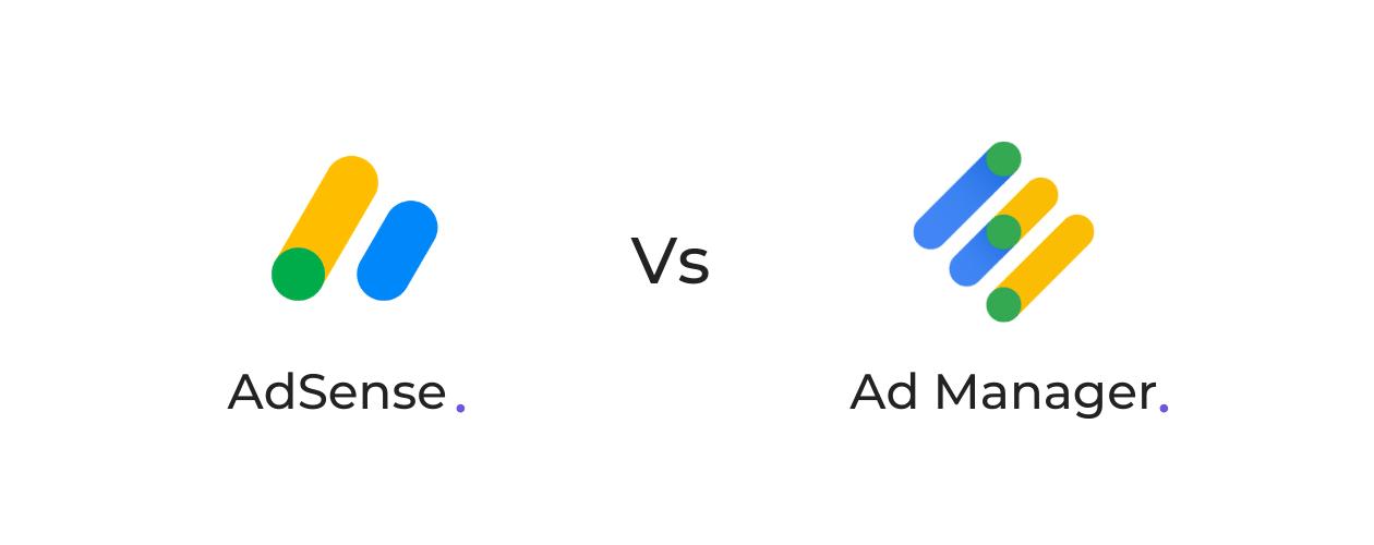 AdSense Vs Google Ad Manager