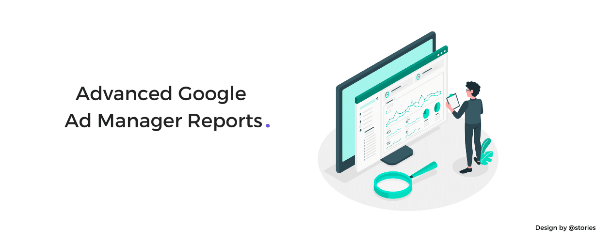 Advanced Google Ad Manager Reports