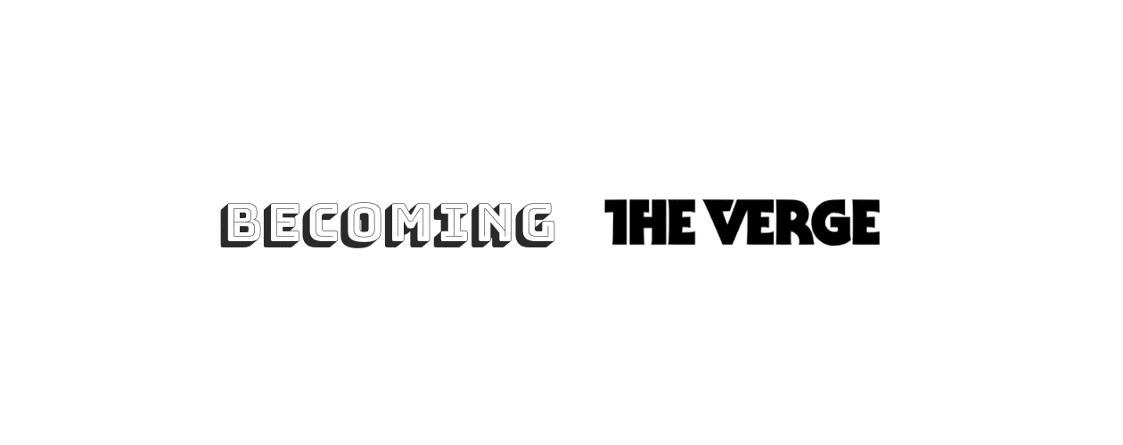 Becoming the Verge