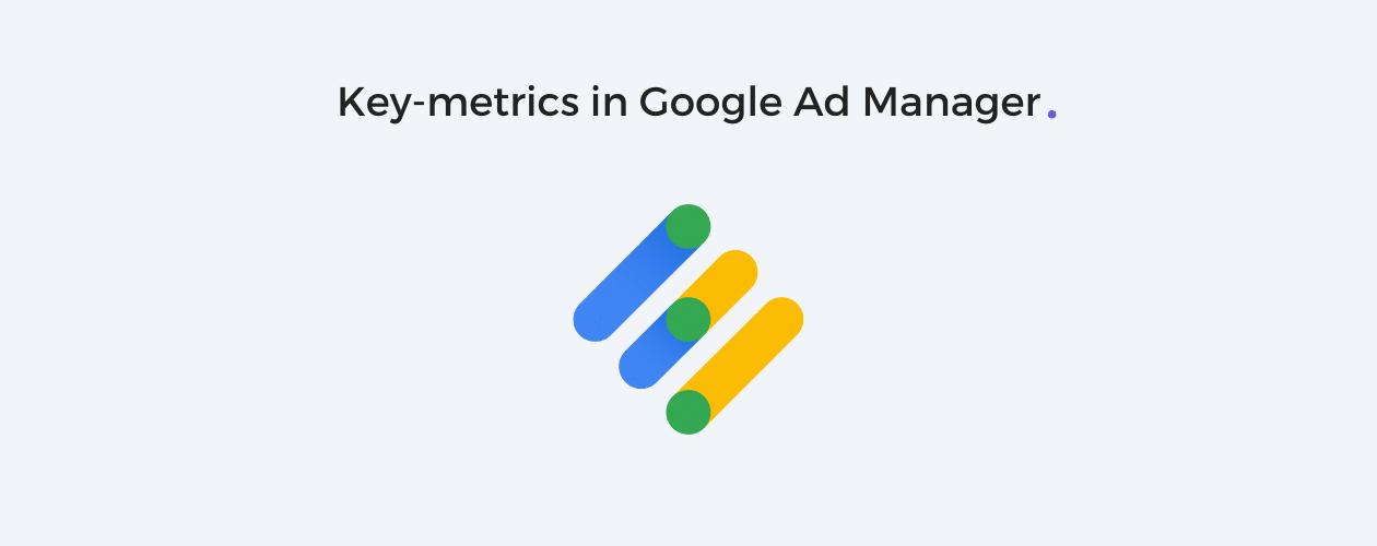 Google Ad Manager Metrics