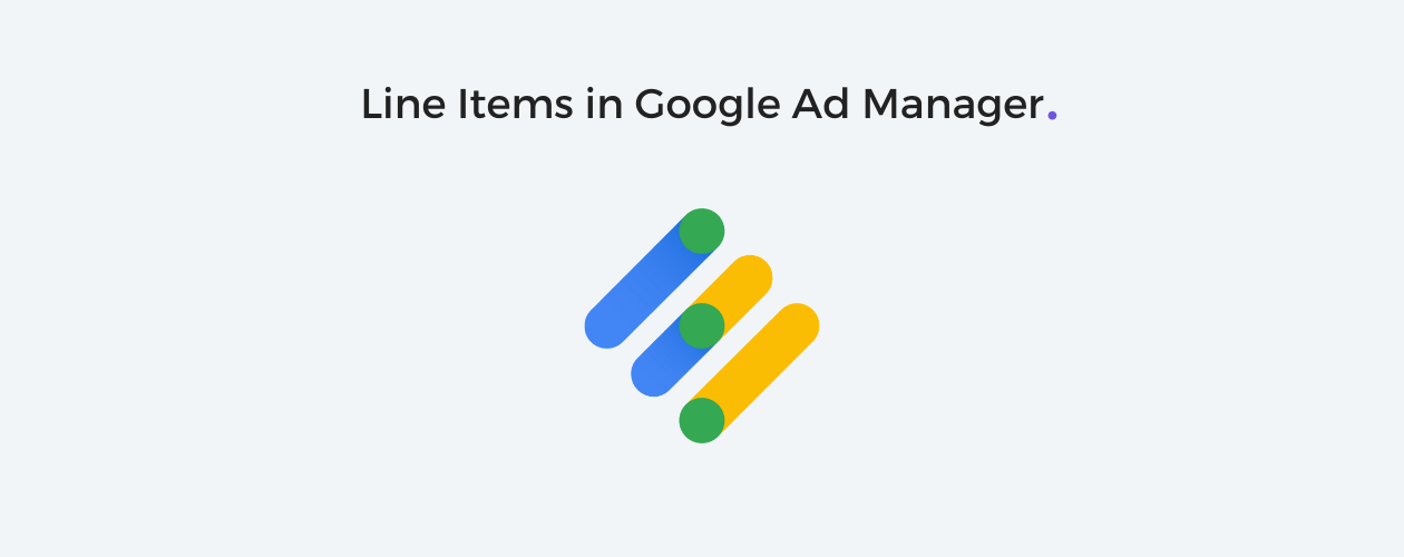 Line Items in Google Ad Manager