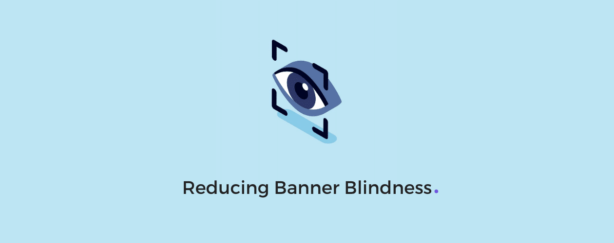 Reduce Banner Blindness