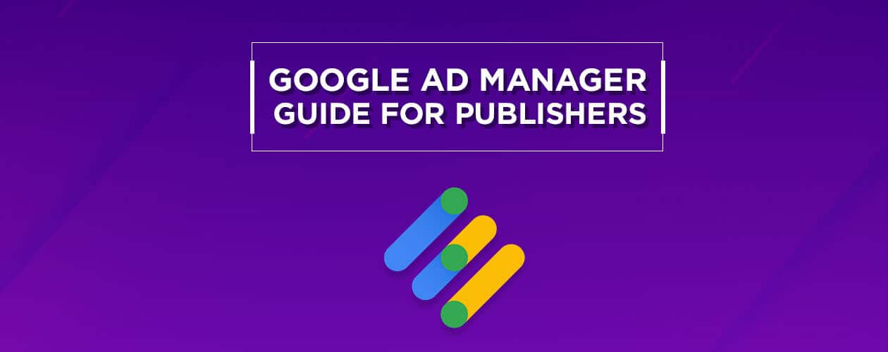 Google Ad Manager guide for Publisher