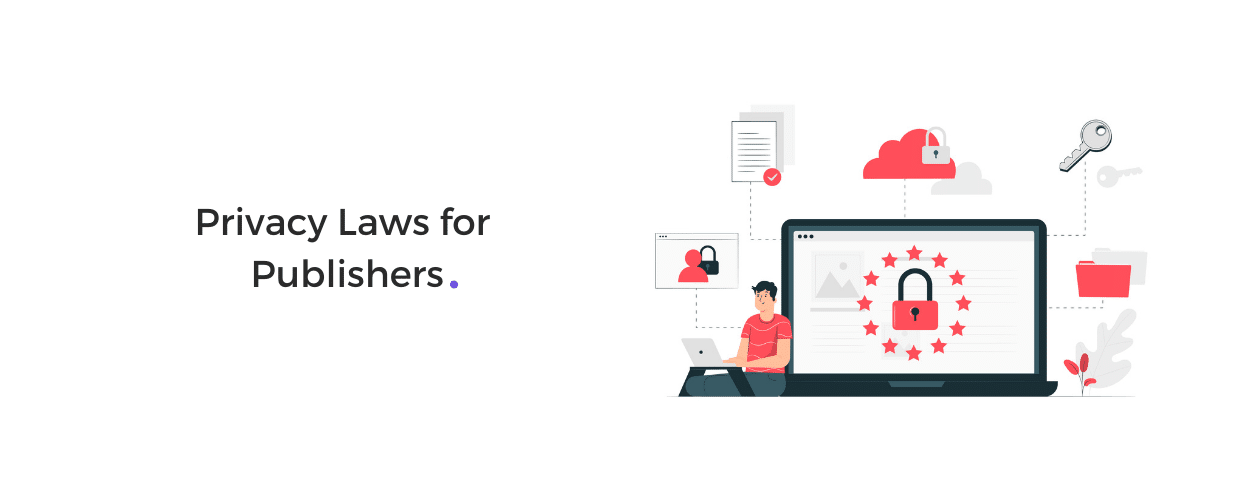 Privacy Laws for Publishers