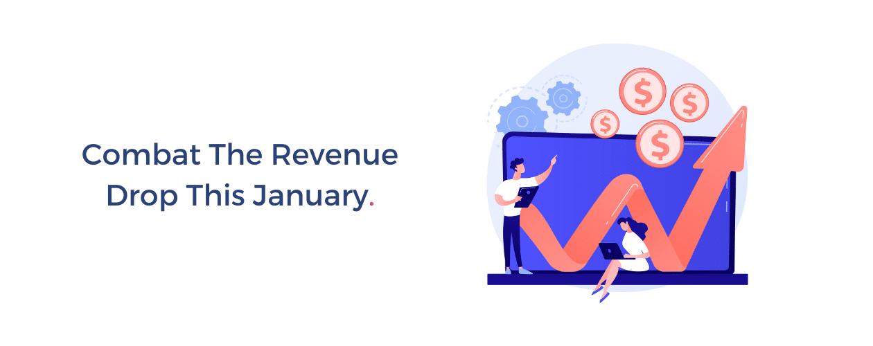Combat Revenue Drop in January