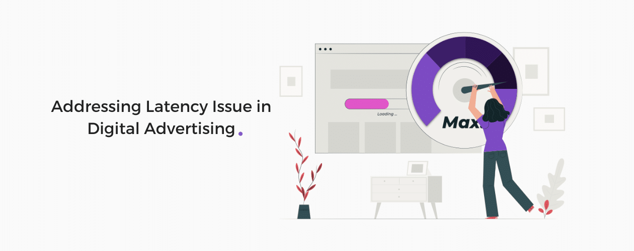 Latency in Digital Ads