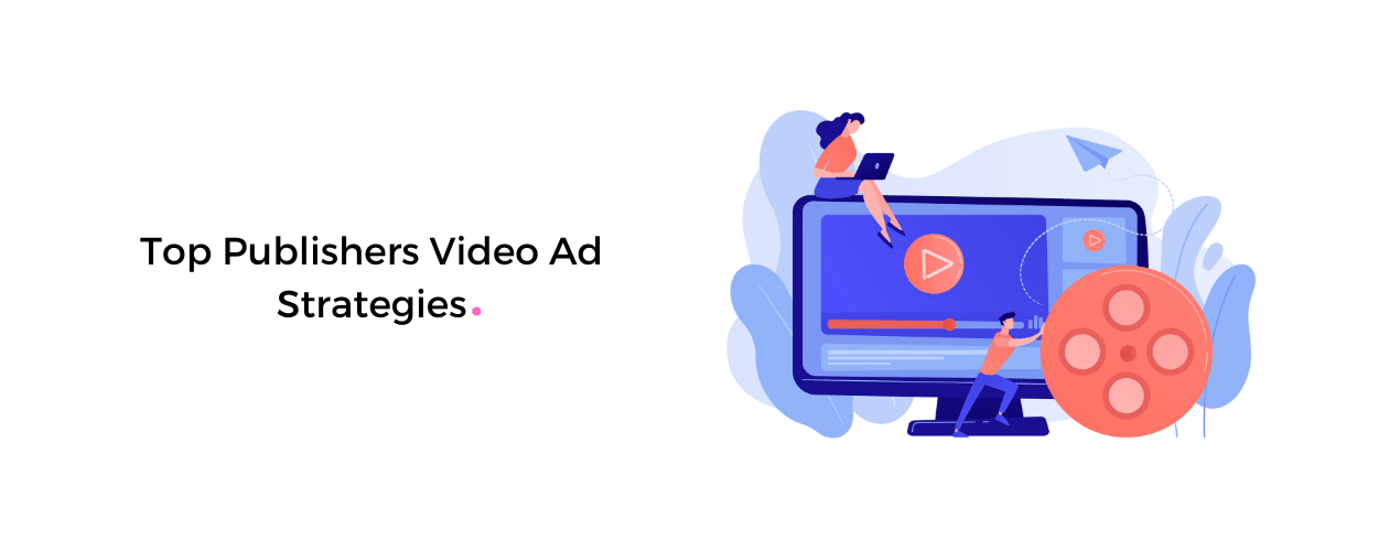 Video Ad Strategies