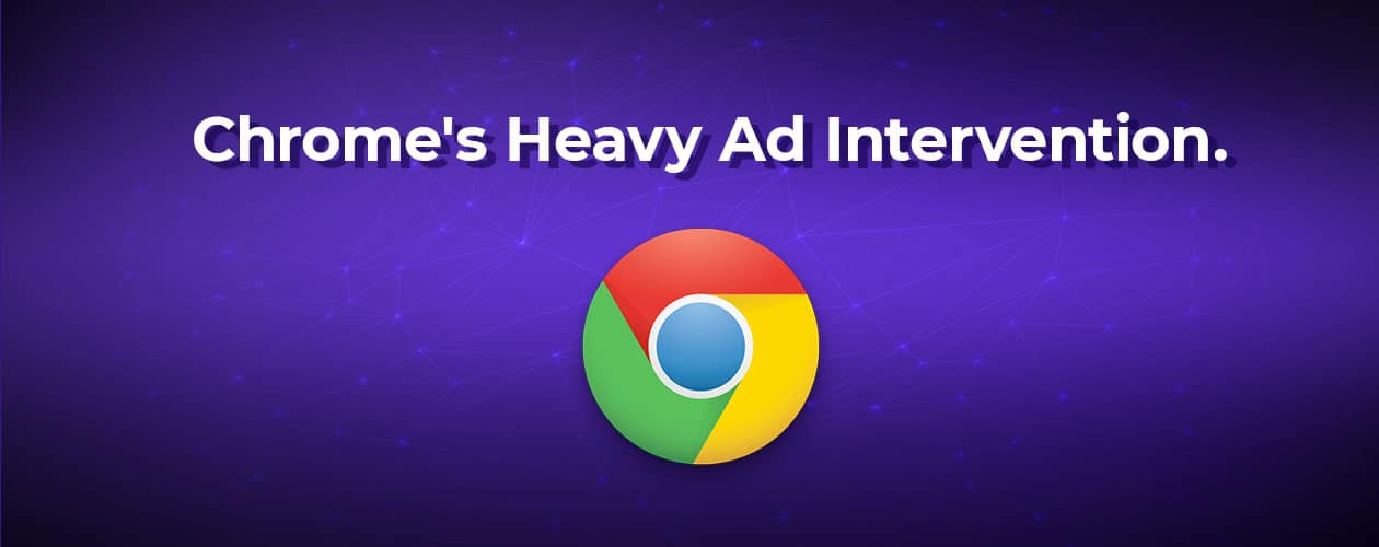 Chrome's Heavy Ad Intervention