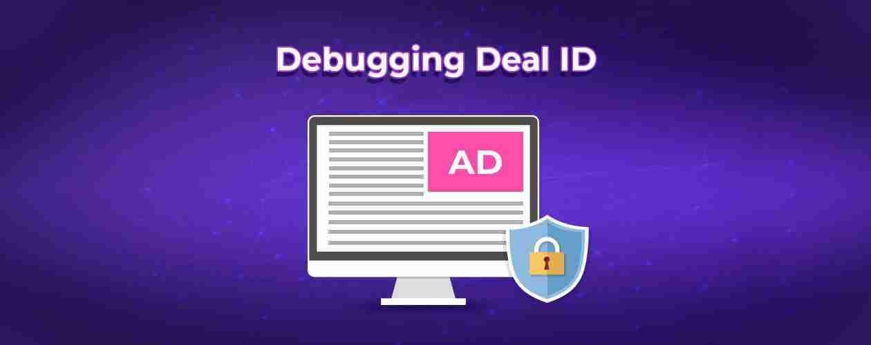Deal ID Debugging