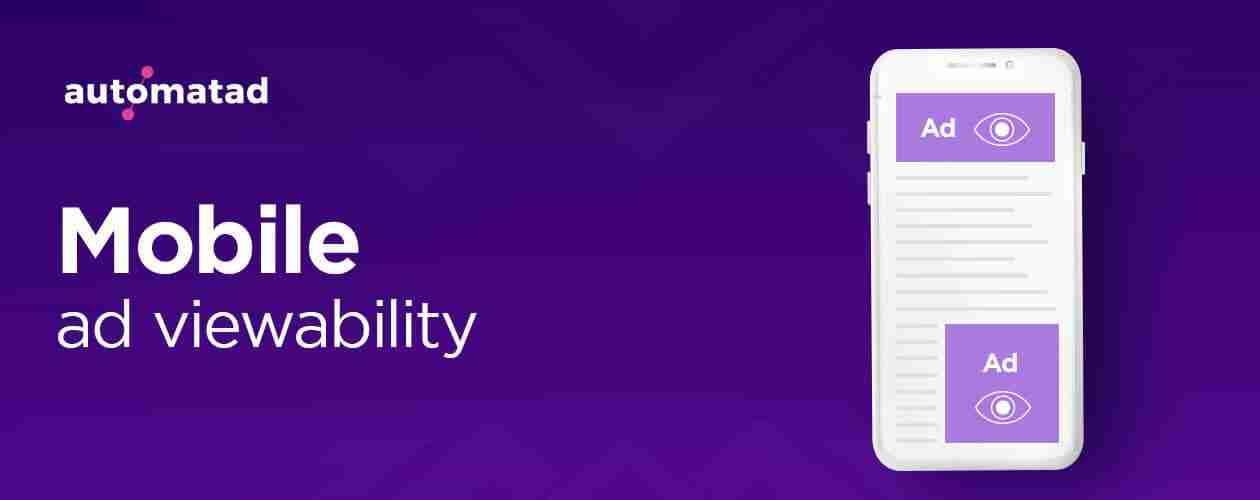 Mobile Ad Viewability